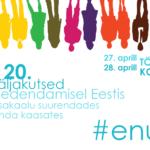 27.-28. aprill KONVERENTS ENUT 20. Uued väljakutsed elu edendamisel Eestis – soolist tasakaalu suurendades ja vabakonda kaasates
