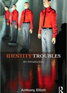 Identity troubles : an introduction. Anthony Elliot