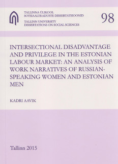 Intersectional disadvantage and privilege in the Estonian labour market: an analysis of work narratives of Russian-speaking women and Estonian men