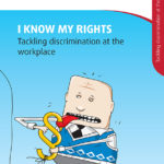 I KNOW MY RIGHTS – Tackling discrimination at the workplace