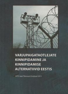 Varjupaigataotlejate kinnipidamine ja kinnipidamise alternatiivid Eestis