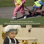 """Metoodiline juhend lasteraamatu """"Päev, mil Riina oli Rasmus ja Frederik oli Frida"""" juurde"""