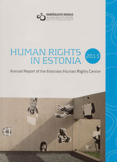 Human rights in Estonia : annual report of the Estonian Human Rights Centre