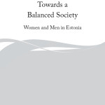 Towards a Balanced Society I (2000). Women and Men in Estonia